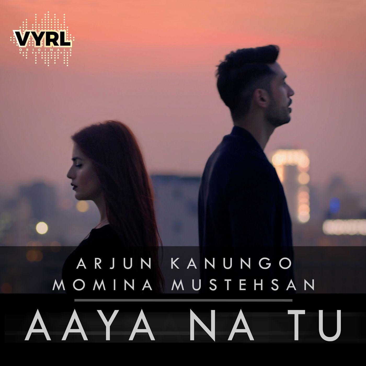 Arjun Kanungo & Momina Mustehsan – Aaya Na Tu – Single [iTunes Match M4A] | iplusall.4fullz.com